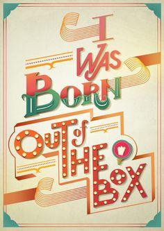 I was born out of the box |  Olivia Ariferiani | Funny type LOL | Typography Mania #194 | Abduzeedo