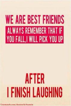 yes, but you are my best friend, so you knew before that this would happen in…