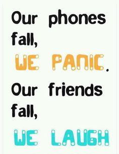Phones vs. Friends. Yup! Love my phone more than friends lol
