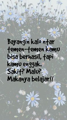indonesia motivasi belajar quotes hidup ideas 2019 for 52 Quotes Indonesia Motivasi Belajar Hidup 52 Ideas For can find Wallpaper quotes indonesia motivasi and more on our website Crazy Quotes, Super Quotes, New Quotes, Happy Quotes, Motivational Quotes, Life Quotes, Inspirational Quotes, Qoutes, Study Motivation Quotes