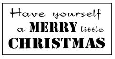 "Tekst: ""Have yourself a Merry Little Christmas."""