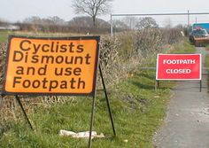 Cyclists dismount and use footpath - FOOTPATH CLOSED