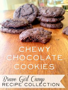 These are so good!! Brave Girl Camp Recipe Collection | Chewy Chocolate Cookies