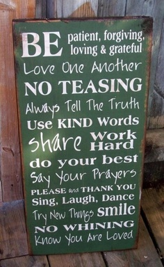 This is me and what I try to live by and teach my kids:)