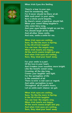 When Irish Eyes are Smiling Lyrics. My mom would repeat the chorus on every st. Party's day.
