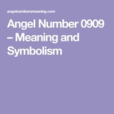 Angel Number 0909 – Meaning and Symbolism