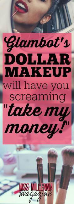 """Glambot's Dollar Makeup Will Have You Screaming """"Take My Money!"""" via @missmillmag"""