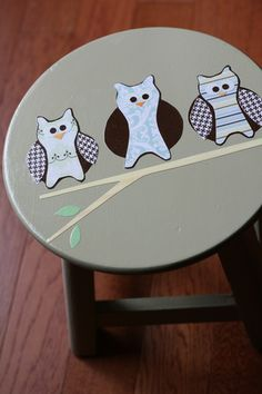 Mod podge.. stool.. owls.. adorable