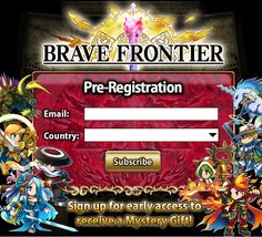 Brave Frontier's pre-registration has begun! To register, 1) Go to the Pre-registration Page. 2) Fill out the registration form. 3) Click SUBSCRIBE button!  REGISTER NOW!