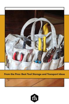 From the Pros: Best Tool Storage and Transport Ideas Woodworking Logo, Woodworking Guide, Woodworking Projects Plans, Tool Tote, Tool Pouch, Construction Tools, Work Gloves, Purse Patterns, Tool Storage
