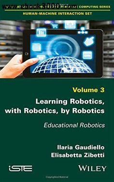 Learning Robotics, with Robotics, by Robotics: Educational Robotics
