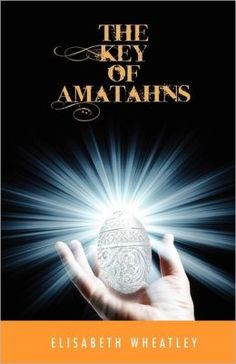 The Key of Amatahns by Elizabeth Wheatley  Submit a review and become a Faerytale Magic Reviewer! www.faerytalemagic.com