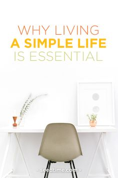 Why living a simple life is essential