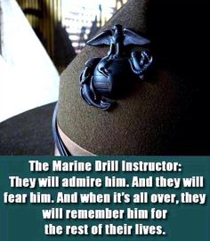 The Marine Corps Drill Instructor Marine Corps Quotes, Marine Corps Humor, Usmc Quotes, Military Quotes, Military Humor, Military Love, Us Marine Corps, Military Terms, Veterans Quotes