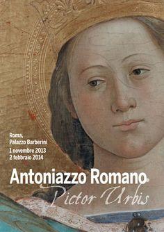 Antoniazzo Romano Pictor Urbis - Palazzo Barberini from 1/11/13 to 2/02/14