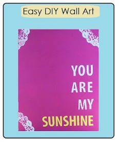 DIY Canvas Wall Art- You Are My Sunshine