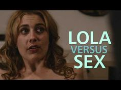 Lola Versus (2012) - written and directed by Daryl Wein, with Greta Gerwig