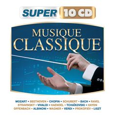 Musique Classique #Mozart #Beethoven #Chopin #Schubert #Bach #Ravel #Stravinsky #Vivaldi #Haendel #Tchaikovski #Haydn #Offenbach #Albinoni #Wagner #Verdi #Prokofiev #Liszt #Super10CD #Classique