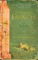 Chasing Francis - A Pilgrim's Tale  by Ian Morgan Cron