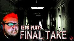 Let's Play - Final Take (PC) | Cheap Scares and Terrible Voice Acting