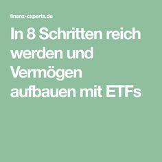 In 8 Schritten reich werden und Vermögen aufbauen mit ETFs