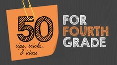 50 Fourth Grade Tips and Tricks. Great ideas for all intermediate grades