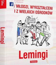 """O młodych, wykształconych i z wielkich ośrodków z Jerzym A. Krakowskim, autorem książki """"Lemingi"""" rozmawia Piotr Legutko    Skąd się wziął pomysł """"Młodych, wykształconych i z wielkich ośrodków"""", w skrócie zwanych MWizWO?  Fanpejdż na Facebooku urodził się w styczniu 2011 roku. To był czas bardzo żywych posmoleńskich emocji. Wtedy właśnie dużą kari..."""