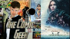 Rogue One: A Star Wars Movie Review SPOILERS! - The ComicBookGeek