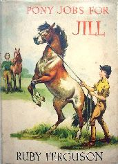 Pony Jobs For Jill ~ eighth book in 'Jill' series, published Hodder & Stoughton 1960.