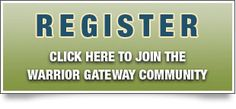 Warrior Gateway is a non-profit whose mission is to connect individuals in the military, veterans, and their families with federal, state, and local government programs as well as non-profit organizations in their local communities.     Warrior Gateway:  *Is inclusive and free to the military community  *Eliminates information barriers and information overload  *Is a non-profit program that Brings needed resources to one location – you  http://www.warriorgateway.org/