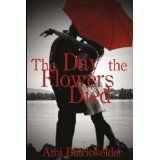 The Day the Flowers Died (Paperback)By Ami Blackwelder