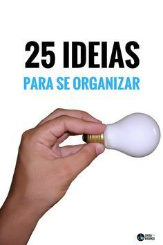 25 ideias para se organizar - Blog Chega de Bagunça