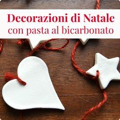 Decorazioni natalizie con pasta al bicarbonato Christmas Is Coming, Christmas Time, Xmas, Merry Christmas, Christmas Ideas, Handmade Christmas Decorations, Christmas Ornaments, Diy And Crafts, Crafts For Kids
