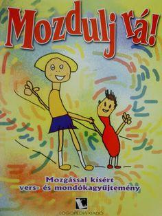 Albumarchívum - Mozdulj rá!Mozgással kísért mondókák Preschool Bible, Alphabet Worksheets, Infancy, Children's Literature, Stories For Kids, Speech Therapy, Diy For Kids, Kids Learning, Activities For Kids