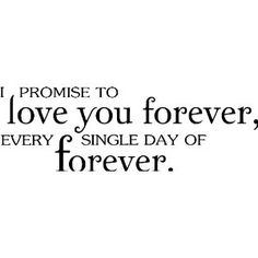 Every single day of forever❤
