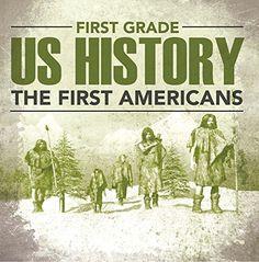 First Grade Us History: The First Americans: First Grade Books (Children's American History Books) by Baby Professor http://www.amazon.com/dp/B01A2YJ2KM/ref=cm_sw_r_pi_dp_a3qLwb1FJMRPF