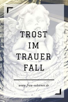 trost im trauerfall (scheduled via http://www.tailwindapp.com?utm_source=pinterest&utm_medium=twpin)
