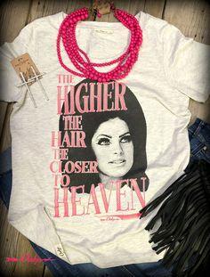The Higher the Hair the Closer to Heaven Gin White Scoop Tee #teeshirt #closertoheaven #higherthehair #hairstyle #hairfashion www.cheekysboutique.com