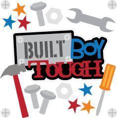 Built Boy Tough SVG scrapbook collection boy svg files tool cut files for scrapbooking