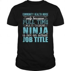 COMMUNITY HEALTH NURSE Ninja T-shirt #tee #style. ORDER NOW => https://www.sunfrog.com/LifeStyle/COMMUNITY-HEALTH-NURSE-Ninja-T-shirt-Black-Guys.html?id=60505