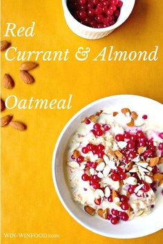 Red Currant & Almond Oatmeal | WIN-WINFOOD.com  Perfect comforting breakfast for chilly days #vegan #glutenfree #cleaneating  #healthybreakfast