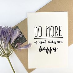 Hang this beautiful 'Do more of what makes you happy' inspirational print on your walls Materials: Archival Paper, Ink, Love ◦ Made to order ◦ Frame is not included in the purchase ◦ Handmade in USA ◦