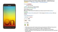Samsung Galaxy On7 Prime Galaxy A8 Available With Discounts on Amazon  Amazon India is now offering the recently launched Samsung Galaxy On7 Prime and Galaxy A8 for starting prices of Rs. 10990 and Rs. 28990 respectively. With discounts of Rs. 2000 the formers 32GB variant is available for a price of Rs. 10990 while the 64GB variant can be bought with a price tag of Rs. 12990. Additionally the Galaxy A8 has also received a Rs. 4000 discount and is now available for Rs. 28990.  Interestingly…