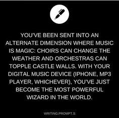I'd be the most powerful being, bc I also sing, play piano, and a lil bit of guitar. Plus I listen to music all the time.
