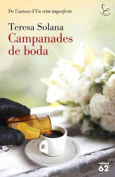 OCTUBRE-2016. Teresa Solana. Campanades de boda. N(SOL)CAM. Intriga.