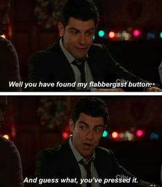 Schmidt's flabbergast button has been pressed // New Girl