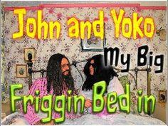 John and Yoko -  MY BIG FRIGGIN BED IN 1969