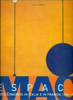 BERNI CANANI Luciano, DI GENOVA Giorgio (Catalogo a cura di), MAC/Espace. Arte concreta in Italia e in Francia 1948-1958. Bologna, Bora, 1999.