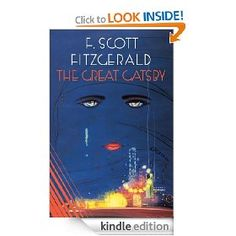 The Great Gatsby [Kindle Edition], (fiction classics, 1920s, classics, 20th century american literature, kindle, contemporary fiction, drinking with dead drunks)