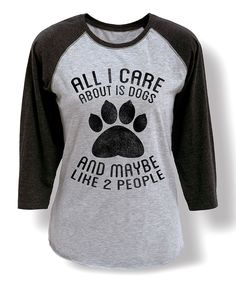 Athletic Heather & Black 'All I Care About Is Dogs' Raglan Tee by Sharp Wit #zulily #zulilyfinds